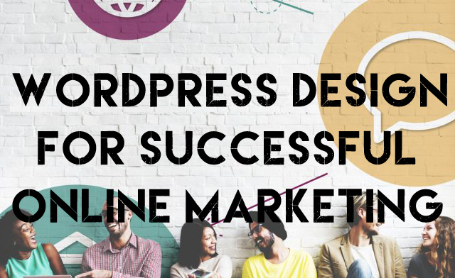 WordPress Design for Successful Online Marketing