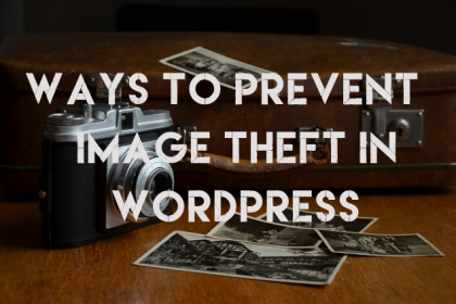 Ways to Prevent Image Theft in Wordpress